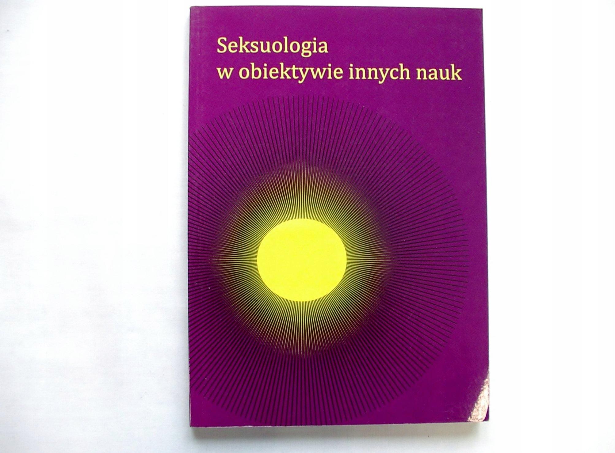 SEKSUOLOGIA W OBIEKTYWIE INNYCH NAUK [6627A]