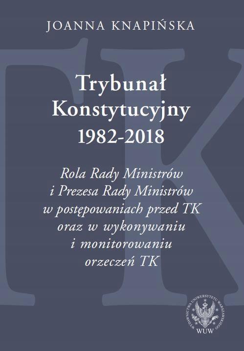 Trybunał Konstytucyjny 1982-2018 Joanna Knapińska
