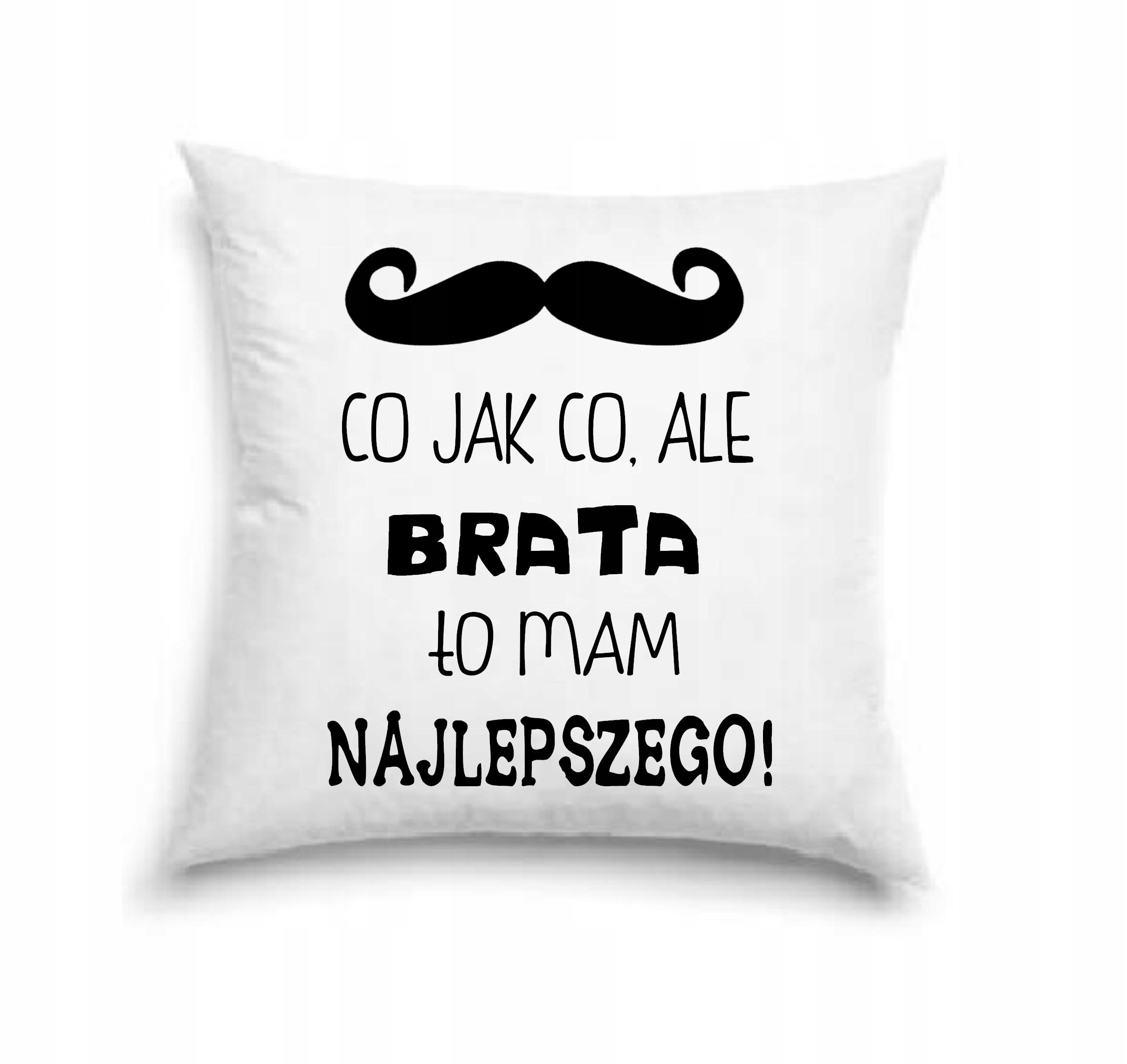 Poduszka z nadrukiem 40 x 40 prezent dla brata