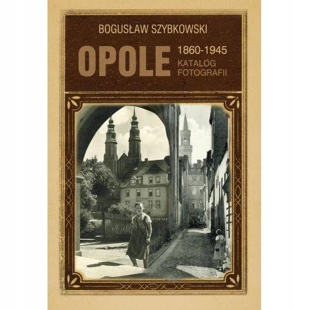 Opole 1860-1945 Rýchly katalóg fotografií