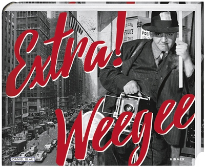 Extra! Weegee