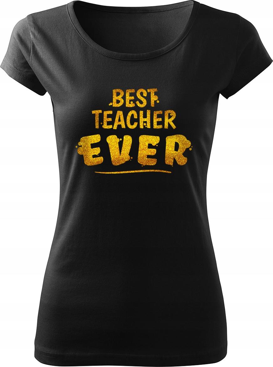 Koszulka Best Teacher Ever dla nauczyciela S v1
