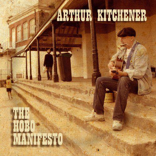 Arthur Kitchener: Manifest Hobo (CD)