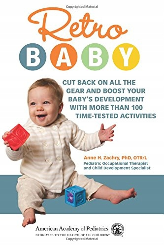Ph.D. Anne H. Zachry - Retro Baby: Cut Back on All