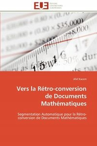 VERS LA RÉTRO-CONVERSION DE DOCUMENTS MATHÉMATIQ ..