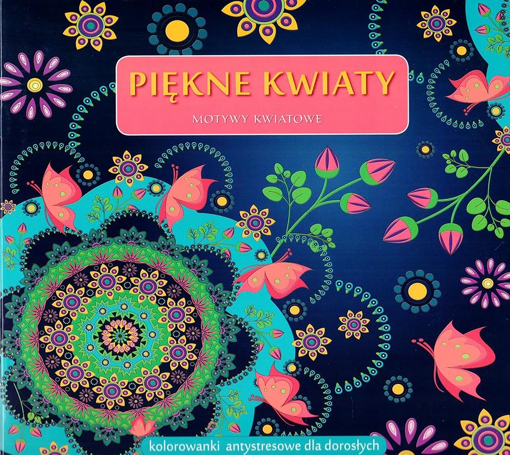 Kolorowanki Antystresowe Piekne Kwiaty Allegro Pl Cena 5 50 Zl Stan Nowy Warszawa