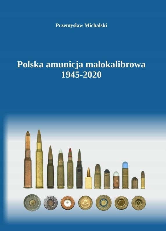 Polska amunicja małokalibrowa 1945-2020
