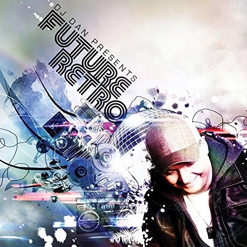DJ Dan Predstavuje Budúcnosť Retro