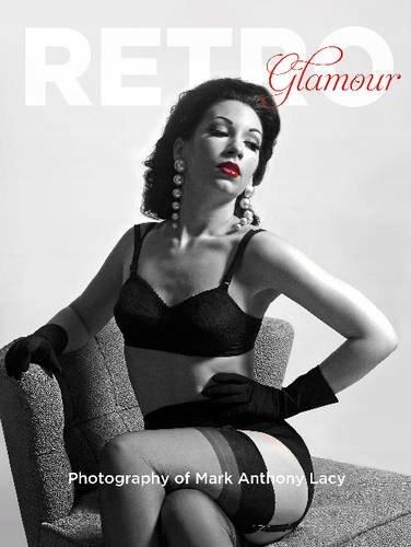 Retro Glamour fotografia Marka Anthonyho Lacyho