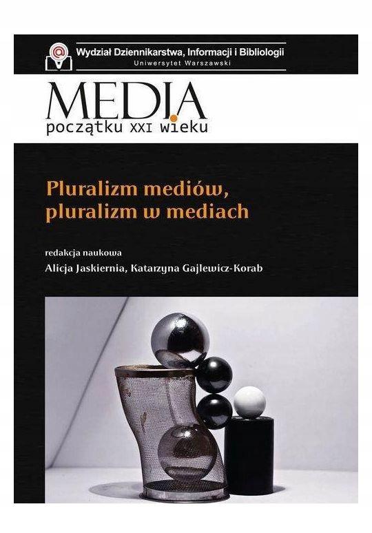 Pluralizm Mediów, Pluralizm W Mediach - Alicja Jas
