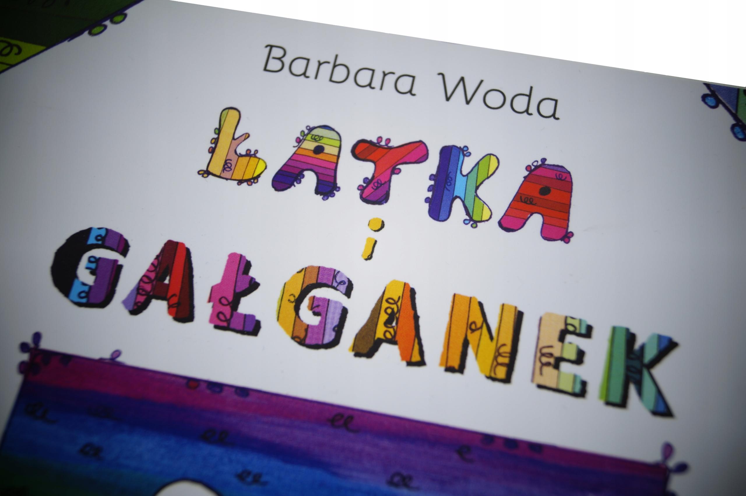 Książka dla dzieci ŁATKA I GAŁGANEK B.Woda ISBN 9788395572906