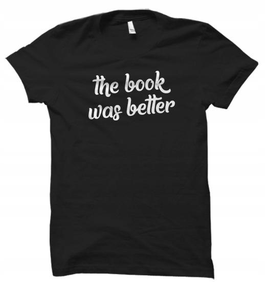 The Book Was Better książki t-shirt damskaXL