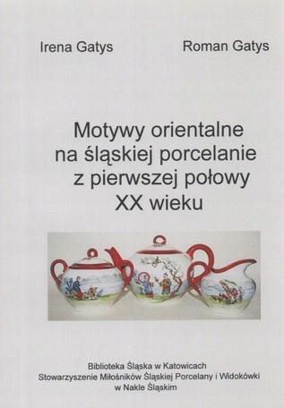 Motywy orientalne na śląskiej porcelanie GATYS