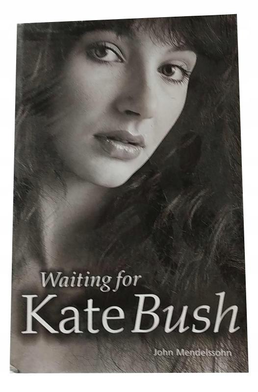 Waiting For Kate Bush By John Mendelssohn