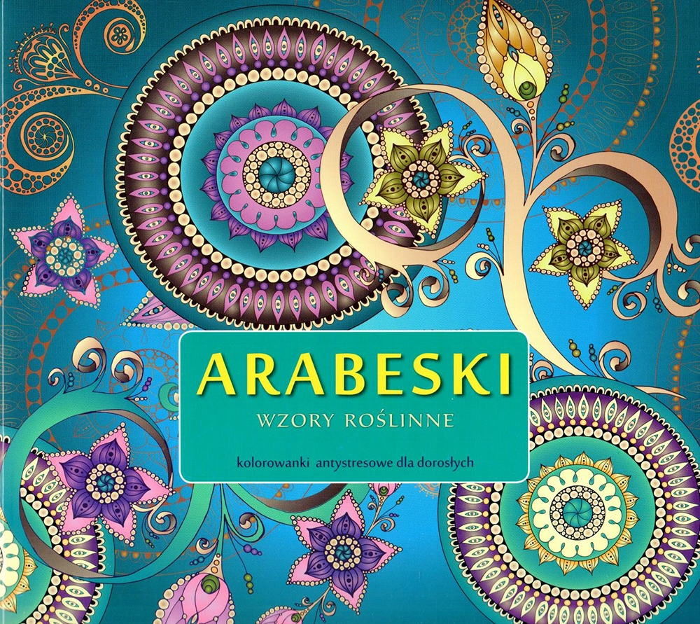 Kolorowanki Antystresowe Arabeski Roslinne Allegro Pl Cena 5 50 Zl Stan Nowy Warszawa