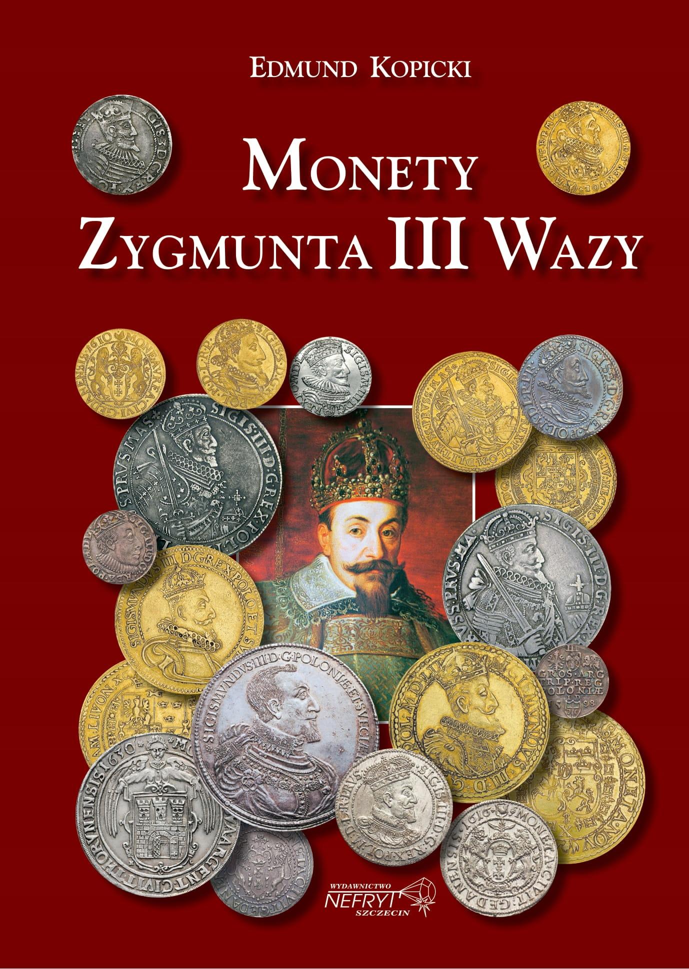 Эдмунд Копицки - Монеты Зигмунта III Вазы NEW