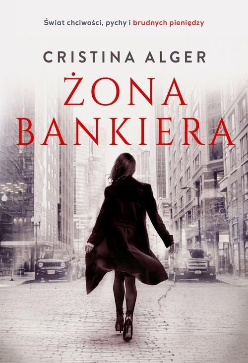 """Żona bankiera"" Cristina Alger – recenzja"