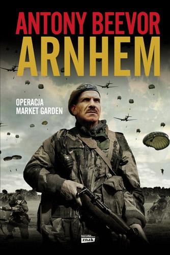 """Arnhem"" Antony Beevor – recenzja"