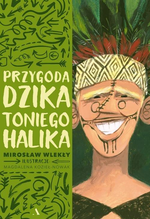 Przygoda dzika Toniego Halika – Mirosław Wlekły – recenzja książki