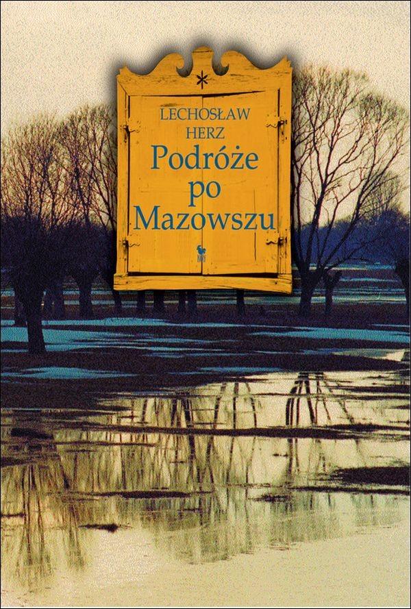 """""""Podróże po Mazowszu"""" Lechosław Herz - recenzja"""