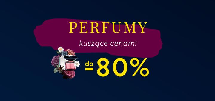 perfumy do -80% taniej