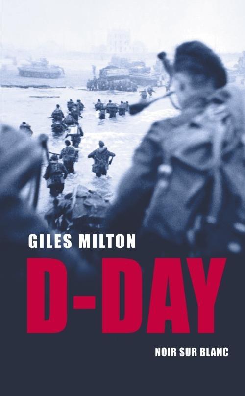 D-Day – Giles Milton – recenzja książki