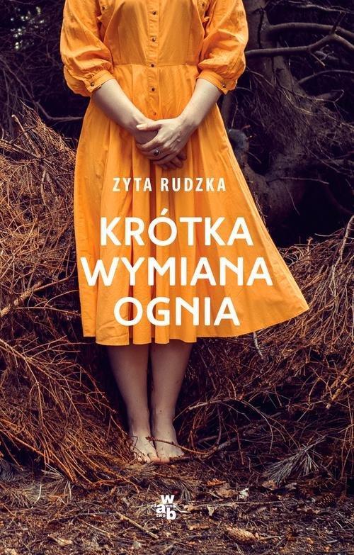 """""""Krótka wymiana ognia"""" Zyta Rudzka — recenzja"""