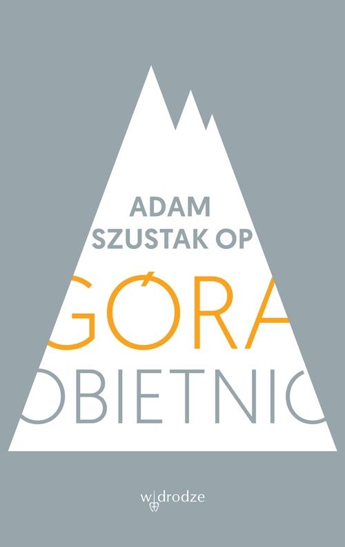 """""""Góra obietnic"""" Adam Szustak OP – recenzja"""