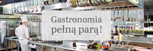 Gastronomia pełną parą