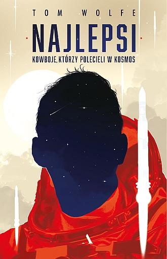 """""""Najlepsi. Kowboje, którzy polecieli w kosmos"""" Tom Wolfe – recenzja"""