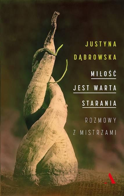 """""""Miłość jest warta starania. Rozmowy z mistrzami"""" Justyna Dąbrowska – recenzja"""