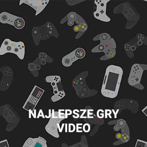 Najlepsze gry video