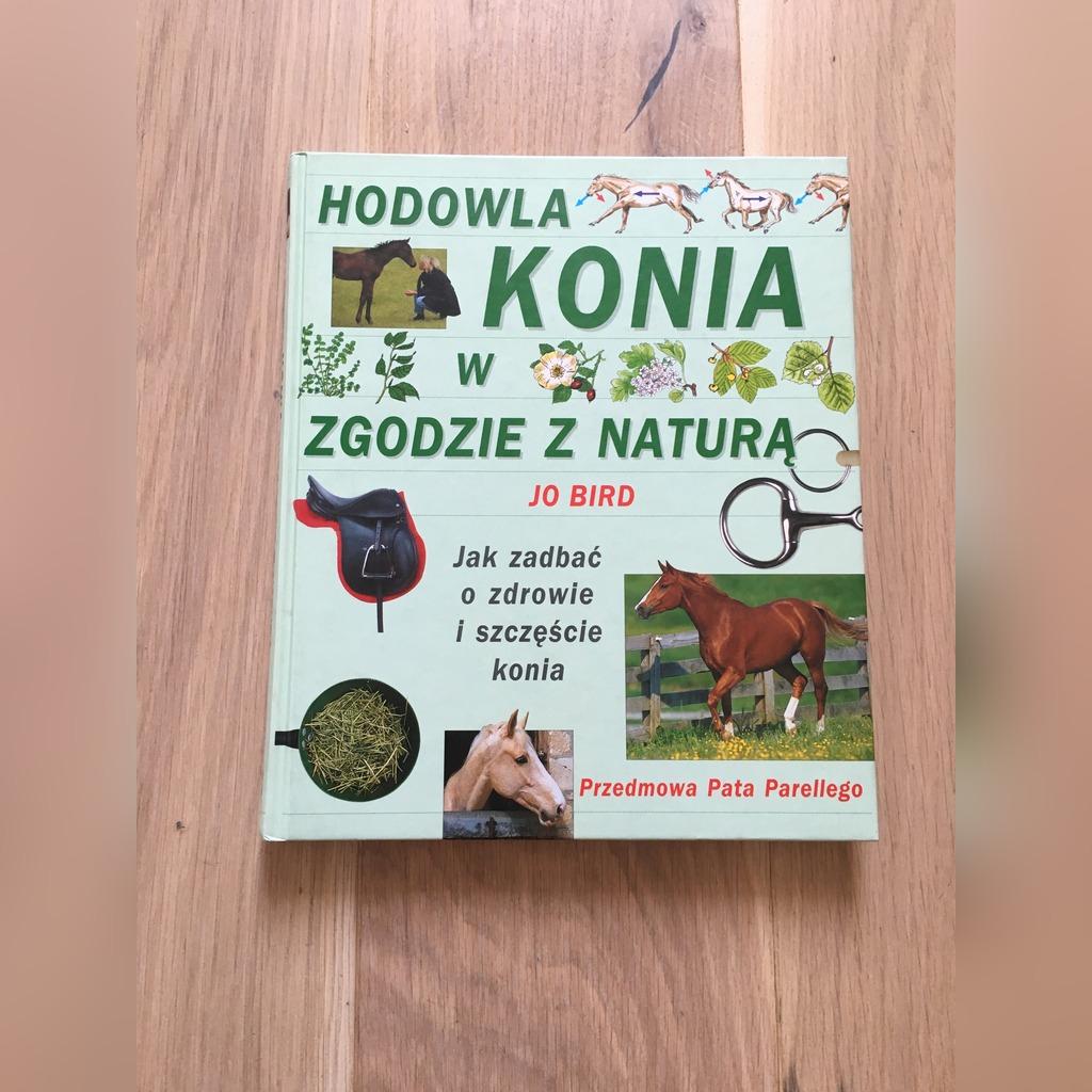 Hodowla Konia Z Zgodzie Z Natura Jo Bird Kup Teraz Za 85 00 Zl Poznan Allegro Lokalnie