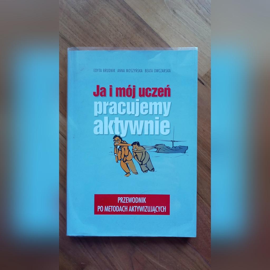 Ja I Moj Uczen Pracujemy Aktywnie Metody Aktywiz Kup Teraz Za 49 00 Zl Poznan Allegro Lokalnie