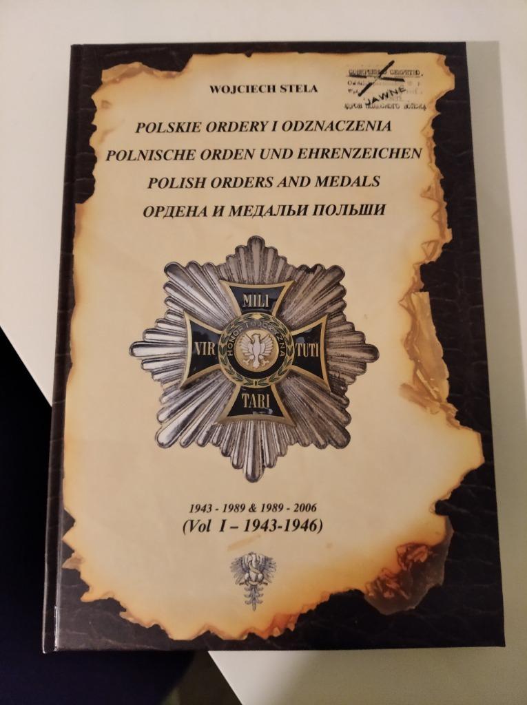 Polskie Ordery i Odzn. Tom  I 1943 - 1946 W. Stela