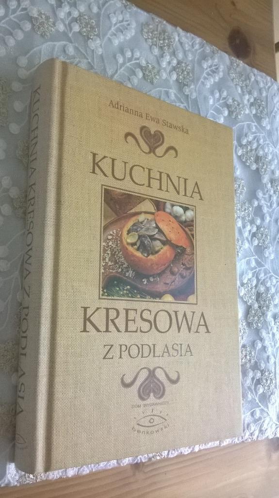 Kuchnia Kresowa Z Podlasia A Stawska Kup Teraz Za 63 00 Zl Nidzica Allegro Lokalnie