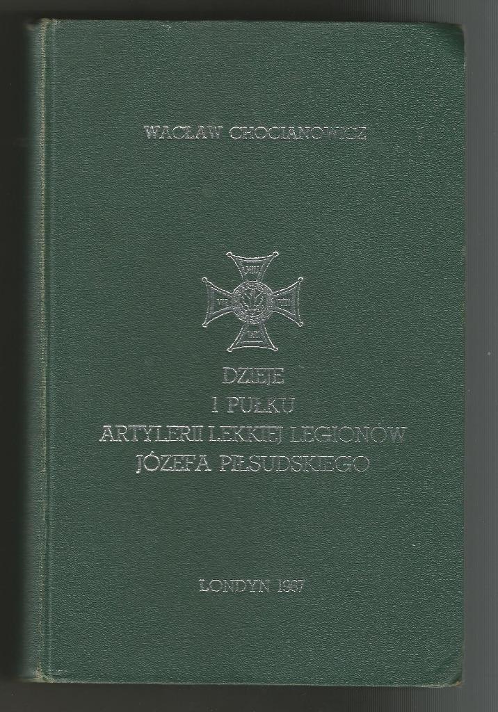 Dzieje 1 Pułku Artylerii Lekkiej Legionów