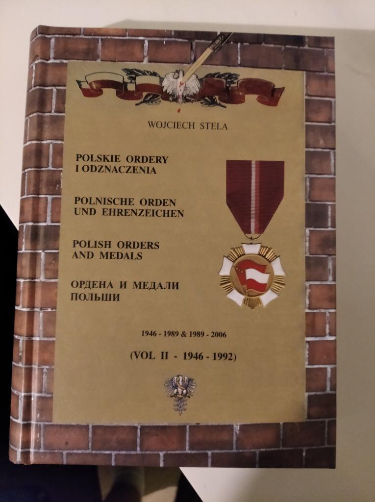 Polskie Ordery i Odzn. Tom II 1946 - 1992 W. Stela