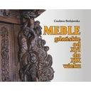 Meble gdańskie od XVI do XIX wieku Czesława Betlejewska