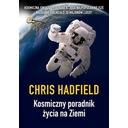 Kosmiczny poradnik życia na Ziemi Chris Hadfield
