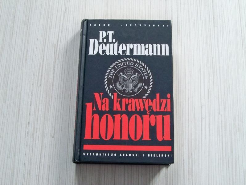 """Na krawędzi honoru"", Deutermann P.T."