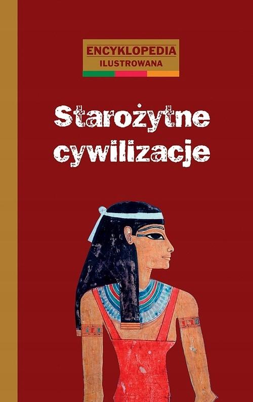 Starożytne cywilizacje encyklopedia ilustrowana. O
