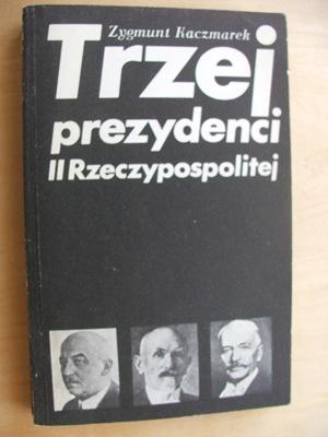Trzej prezydenci II Rzeczypospolitej
