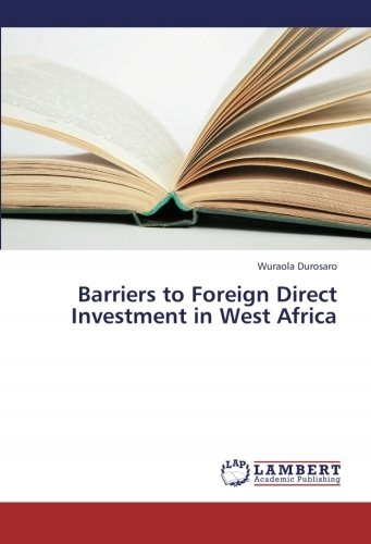 Wuraola Durosaro - Barriers to Foreign Direct Inve