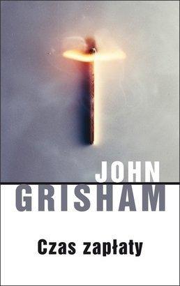 """John Grisham, """"Czas zapłaty"""" - bardzo wciąga!"""