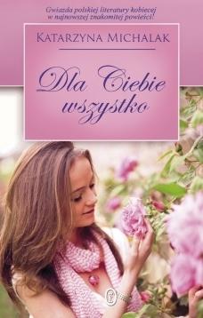Dla Ciebie Wszystko - Katarzyna Michalak