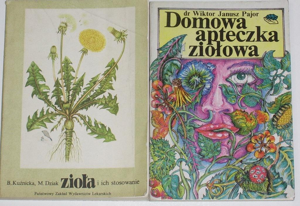 Zioła i ich stosowanie + Domowa apteczka ziołowa