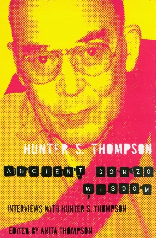 ANCIENT GONZO WISDOM, THOMPSON HUNTER S.