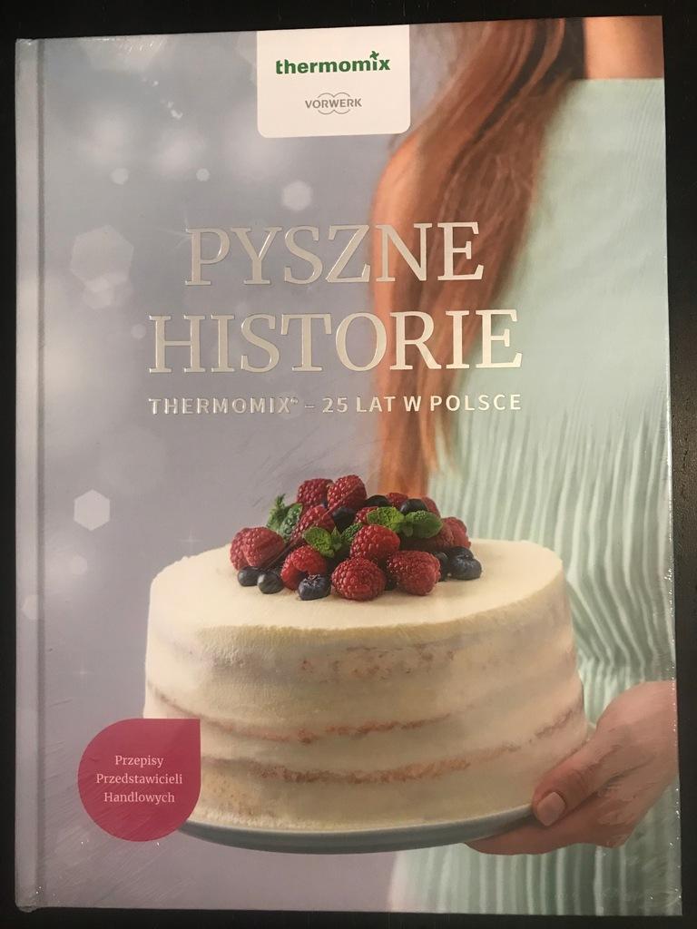 Książka Pyszne Historie Thermomix 25 lat w Polsce
