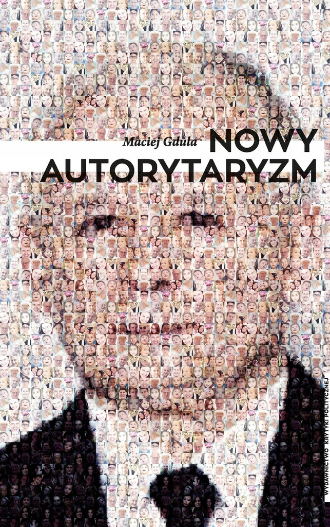 NOWY AUTORYTARYZM Maciej Gdula Kaczyński NOWA